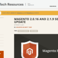 Magento 2.0.16 and 2.1.9 Security Update